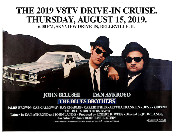 5th Annual V8TV Drive In Cruise Tickets On Sale Now August 15, 2019 The Blues Brothers