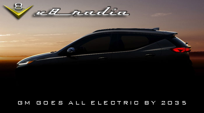 GM Goes All Electric by 2035, Driving Classics Daily, Automotive Trivia, and Much More on the V8 Radio Podcast!